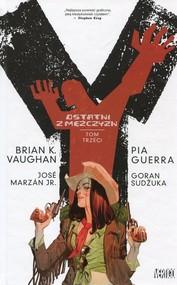 okładka Y Ostatni z mężczyzn Tom 3, Książka | Brian K. Vaughan, Pia Guerra, Marzan Jose Jr.