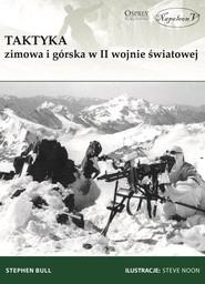 okładka Taktyka zimowa i górska w II wojnie światowej, Książka | Bull Stephen
