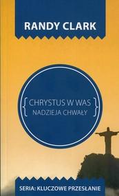 okładka Chrystus w Was Nadzieja chwały, Książka | Clark Randy