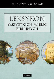okładka Leksykon wszystkich miejsc biblijnych, Książka | Bosak Czesław Pius
