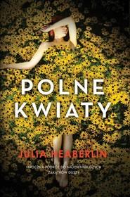 okładka Polne kwiaty, Książka | Heaberlin Julia