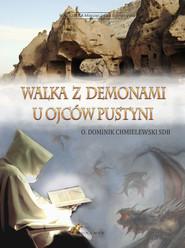 okładka Walka z demonami u ojców pustyni. Książka | papier | Chmielewski Dominik