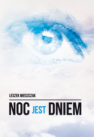 okładka Noc jest dniem, Książka | Mieszczak Leszek