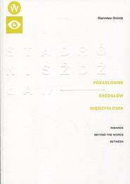 okładka Pozasłowne śródsłów międzysłowia, Książka   Dróżdż Stanisław