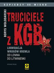 okładka Truciciele z KGB Likwidacja wrogów Kremla od Lenina do Litwinienki, Książka | Wołodarski Borys