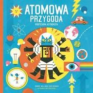 okładka Atomowa przygoda profesora Astrokota, Książka | D. Williman, B. Newman