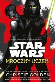okładka Star Wars Mroczny uczeń. Książka | papier | Golden Christie