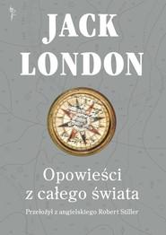 okładka Opowieści z całego świata, Książka   London Jack