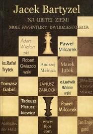 okładka Na ubitej ziemi Moje awantury dwudziestolecia. Książka   papier   Bartyzel Jacek