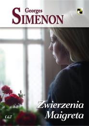 okładka Zwierzenia Maigreta, Książka | Simenon Georges