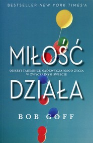 okładka Miłość działa, Książka | Goff Bob
