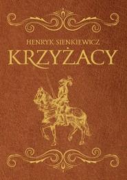 okładka Krzyżacy, Książka | Sienkiewicz Henryk