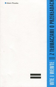 okładka Wte i wewte Z tłumaczami o przekładach, Książka | Pluszka Adam