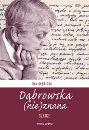 okładka Dąbrowska (nie)znana Szkice, Książka |