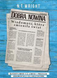 okładka Dobra nowina Wiadomość, która zmieniła świat, Książka | Nicholas Thomas Wright