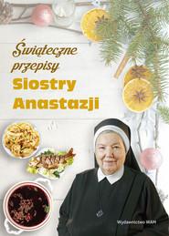 okładka Świąteczne przepisy Siostry Anastazji, Książka | Pustelnik Anastazjia