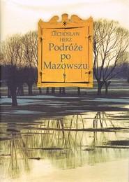 okładka Podróże po Mazowszu, Książka   Herz Lechosław