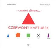 okładka Czerwony Kapturek swoimi słowami, Książka | Sonia Chaine, Adrien Pichelin