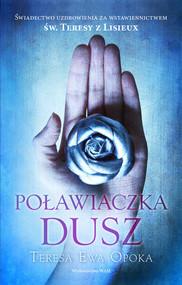 okładka Poławiaczka dusz, Książka | Teresa Ewa Opoka