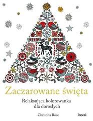 okładka Zaczarowane Święta Relaksująca kolorowanka dla dorosłych, Książka | Rose Christina