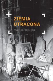 okładka Ziemia utracona. Książka | papier | Spicuglia Matteo