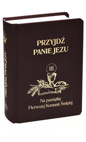 okładka Przyjdź Panie Jezu kolor czarny Na pamiątkę Pierwszej Komunii Świętej, Książka | Stanisław Groń
