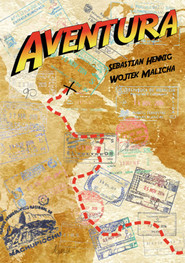 okładka Aventura, Książka | Sebastian Hennig, Wojtek Malicha