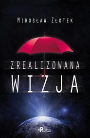 okładka Zrealizowana wizja, Książka | Złotek Mirosław