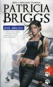 okładka Żar mrozu Seria z Mercedes Thompson, Książka   Briggs Patricia
