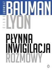 okładka Płynna inwigilacja Rozmowy, Książka   Zygmunt Bauman, David Lyon