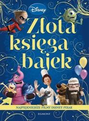 okładka Złota Księga Bajek Najpiękniejsze filmy Disney Pixar, Książka | Opracowanie zbiorowe