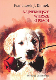 okładka Najpiękniejsze wiersze o psach, Książka   franciszek J. Klimek