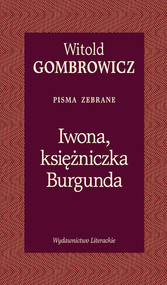 okładka Iwona księżniczka Burgunda. Książka | papier | Gombrowicz Witold