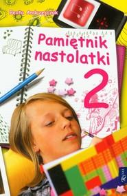 okładka Pamiętnik nastolatki 2. Książka | papier | Andrzejczuk Beata