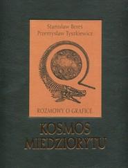 okładka Kosmos miedziorytu Rozmowy o grafice, Książka   Stanisław Bereś, Przemysław Tyszkiewicz