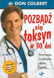 okładka Pozbądź się toksyn w 30 dni Prosta recepta na odzyskanie zdrowia i energii, Książka | Colbert Don
