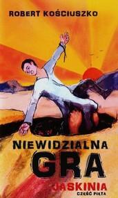 okładka Niewidzialna gra część 5 Jaskinia, Książka | Kościuszko Robert