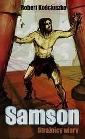 okładka Samson Strażnicy wiary, Książka | Kościuszko Robert