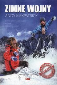okładka Zimne wojny Wspinaczka na krawędzi ryzyka i rzeczywistości, Książka | Kirkpatrick Andy