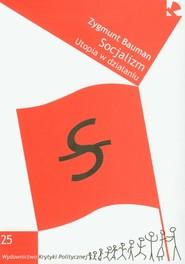 okładka Socjalizm Utopia w działaniu, Książka   Bauman Zygmunt