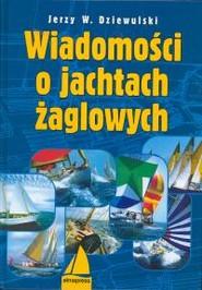 okładka Wiadomości o jachtach żaglowych, Książka | Dziewulski Jerzy