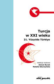 okładka Turcja w XXI wieku, Książka | Ahmet Burak, Natalia Gburzyńska