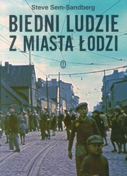 okładka Biedni ludzie z miasta Łodzi, Książka   Sem-Sandberg Steve
