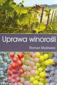 okładka Uprawa winorośli, Książka | Myśliwiec Roman