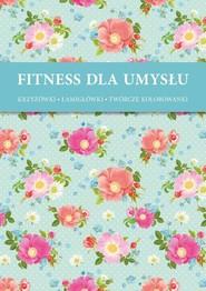 okładka Fitness dla umysłu 1 Krzyżówki, łamigłówki, twórcze kolorowanki, Książka |