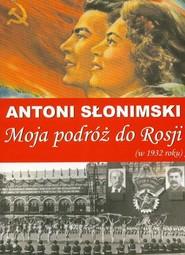 okładka Moja podróż do Rosji w 1932 roku. Książka | papier | Słonimski Antoni