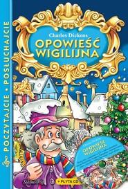 okładka Opowieść wigilijna z płytą CD Poczytajcie, posłuchajcie. Książka   papier   Dickens Charles