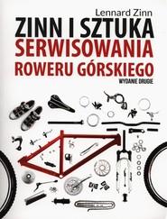 okładka Zinn i sztuka serwisowania roweru górskiego, Książka   Zinn Lennard