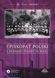 okładka Episkopat Polski z pierwszej polowy XX wieku, Książka   Umiński Józef
