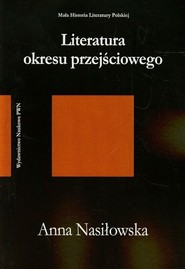 okładka Literatura okresu przejściowego 1975-1996, Książka | Nasiłowska Anna